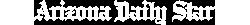 Arizona Daily Star